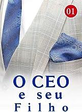 O CEO e seu Filho 1: Uma pessoa mais importante que a vida