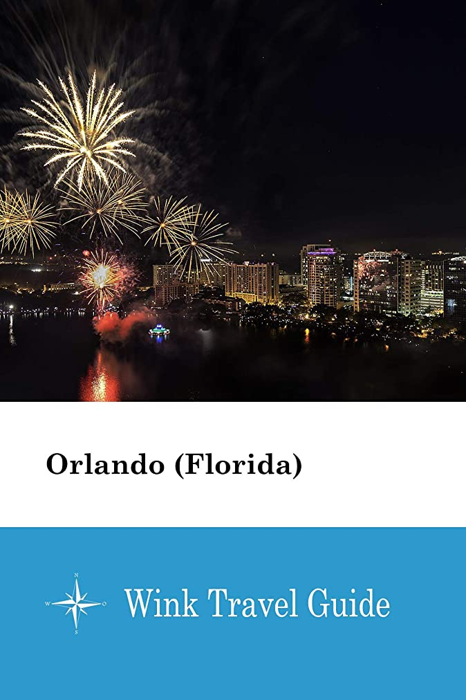 津波湿気の多い傾向があるOrlando (Florida) - Wink Travel Guide (English Edition)