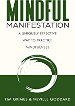 Mindful Manifestation: A Uniquely Effective Way to Practice Mindfulness (Relax with Neville)