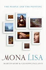Mona Lisa: The People and the Painting Kindle Edition