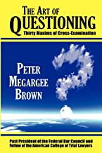 The Art of Questioning: Thirty Maxims of Cross Examination (PAPERBACK)