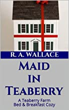 Maid in Teaberry (A Teaberry Farm Bed & Breakfast Cozy Book 7)