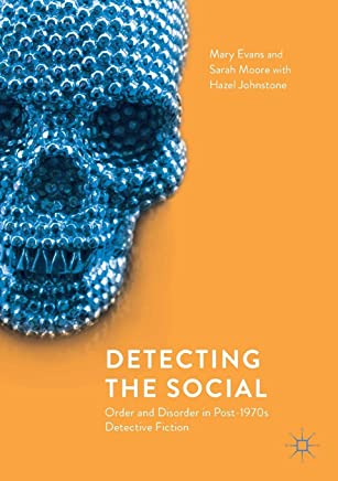 Detecting the Social: Order and Disorder in Post-1970s Detective Fiction
