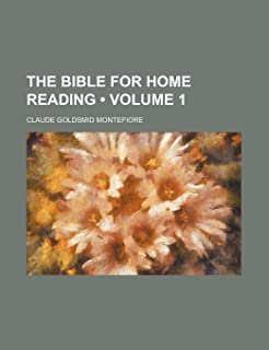 The Bible for Home Reading (Volume 1)