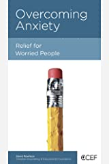 Overcoming Anxiety: Relief for Worried People Kindle Edition