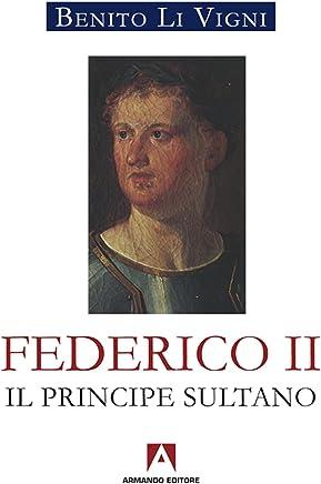 Federico II. Il principe sultano (Scaffale aperto)