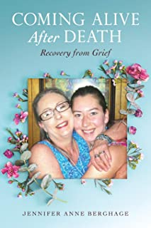 Coming Alive After Death: Recovery from Grief