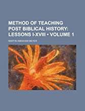 Method of Teaching Post Biblical History (Volume 1); Lessons I-XVIII