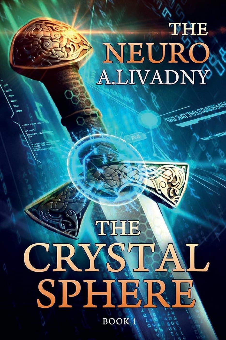 パラダイス熱心な区別するThe Crystal Sphere (The Neuro Book #1): LitRPG Series