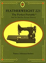 Featherweight 221 : the perfect portable : and its stitches across history