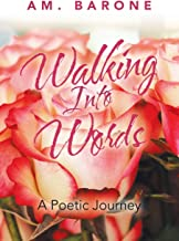 Walking Into Words: A Poetic Journey