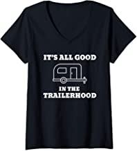 Womens It's All Good In The Trailerhood V-Neck T-Shirt