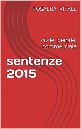 sentenze 2015: civile, penale, commerciale
