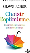 Choisir l'optimisme (Hors collection) (French Edition)