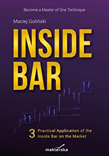 Inside Bar: Practical Application on the Market. Become a Master of One Technique (Vol. 3)