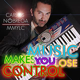 Music Makes You Lose Control