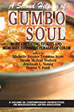 A Second Helping of Gumbo for the Soul: More Liberating Stories and Memories to Inspire Females of Color (Contemporary Per...
