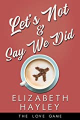 Let's Not & Say We Did (The Love Game Book 5) Kindle Edition