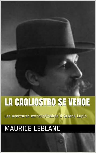 LA CAGLIOSTRO SE VENGE: Les aventures extraordinaires d´Arsène Lupin