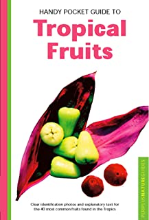 Handy Pocket Guide to Tropical Fruits (Handy Pocket Guides)