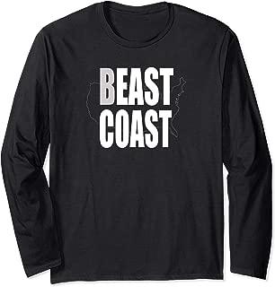 Beast Coast East Coast Is The Best Better than West Coast Long Sleeve T-Shirt
