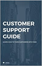 Customer Support Guide: Turn your customers into fans