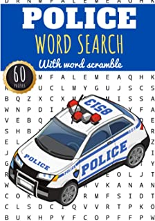 Police Word Search: 60 puzzles | Challenging Puzzle Book For Adults, Kids, Seniors | More than 400 Law Order and Justice w...