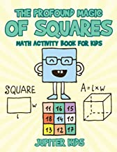 The Profound Magic of Squares - Math Activity Book for Kids