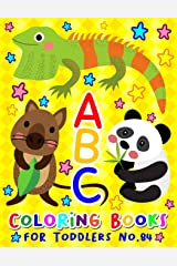 ABC Coloring Books for Toddlers No.84: abc pre k workbook, KIDS 2-4, abc book, abc kids, abc preschool workbook, Alphabet coloring books, Coloring ... 2-4 years, Animal coloring books for toddlers Paperback