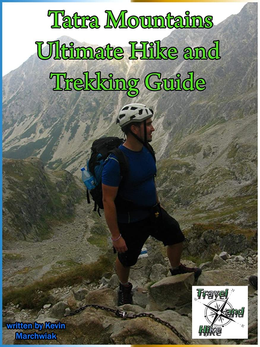ドーム酸っぱいコミットメントTatra Mountains - Ultimate Hike and Trekking Guide (English Edition)