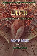 Jeffrey Wolf Astrología evolutiva verde: Lilith: Guardianes de la llama