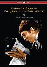 Strange Case of Dr. Jekyll and Mr. Hyde (Wisehouse Classics Edition)