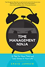 Time Management Ninja: 21 Rules for More Time and Less Stress in Your Life