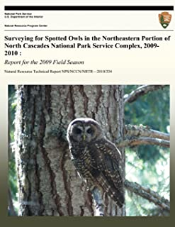 Surveying for Spotted Owls in the Northeastern Portion of North Cascades National Park Service Complex, 2009-2010: Report ...