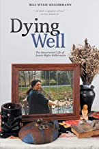 Dying Well: The Resurrected Life of Jeanie Wylie-Kellermann