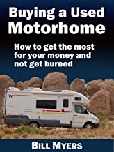 Buying a Used Motorhome - How to get the most for your money and not get burned (updated March 2017)