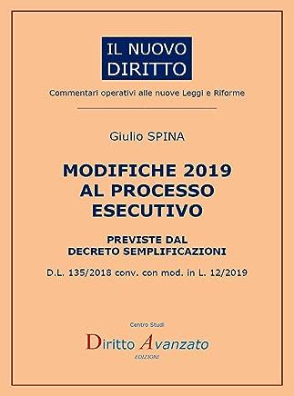 MODIFICHE 2019 AL PROCESSO  ESECUTIVO previste dal decreto semplificazioni: D.L. 135/2018 conv. con mod. in L. 12/2019