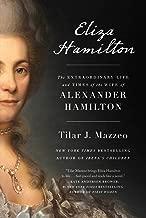 Eliza Hamilton: The Extraordinary Life and Times of the Wife of Alexander Hamilton