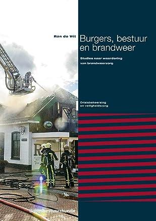 Burgers, bestuur en brandweer (Crisisbeheersing en veiligheidszorg)
