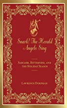 Snark! The Herald Angels Sing: Sarcasm, Bitterness and the Holiday Season (Snark Series)