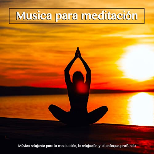Musica para meditación - Musica para yoga de Meditación ...