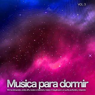 Musica para dormir: Ritmos binaurales, ondas alfa, música ambiental y música tranquila para un sueño profundo y relajación, Vol. 3