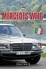 MERCEDES W116: REGISTRO DI RESTAURE E MANUTENZIONE (Edizioni italiane) (Italian Edition) Paperback