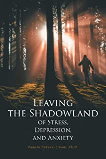 Leaving the Shadowland of Stress, Depression, and Anxiety