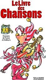 Le livre des chansons: Chansons de France et d'ail