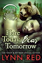 Hare Today Bear Tomorrow (Werebear Shifter Paranormal Romance) (Mating Call Dating Agency Book 1)