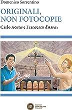 Scaricare Libri Originali, non fotocopie. Carlo Acutis e Francesco d'Assisi PDF