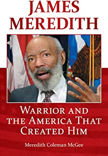 James Meredith: Warrior and the America that Created Him