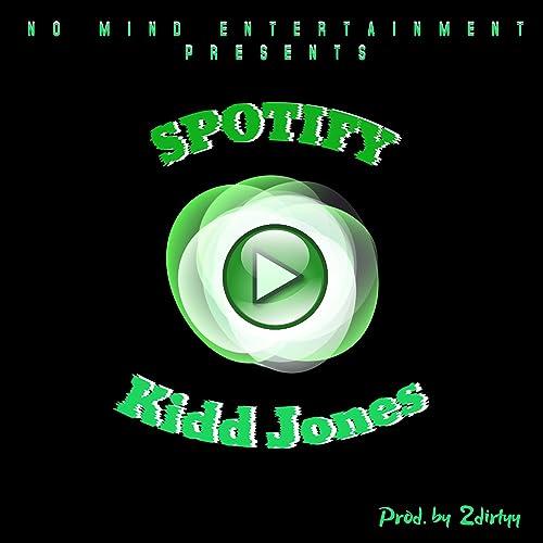 Spotify [Explicit] de Kidd Jones en Amazon Music - Amazon.es