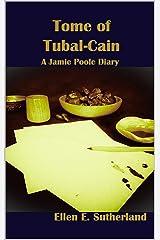 Tome of Tubal-Cain: A Jamie Poole Diary (Jamie Poole Diaries Book 3) Kindle Edition